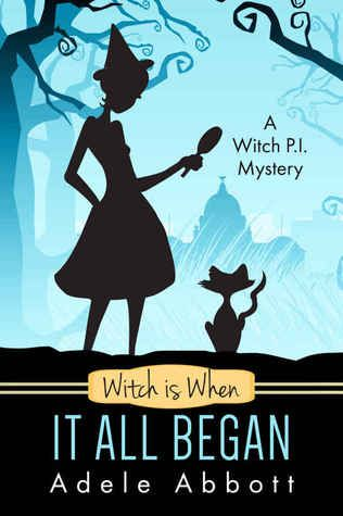 Witch Is When It All Began By Adele Abbott