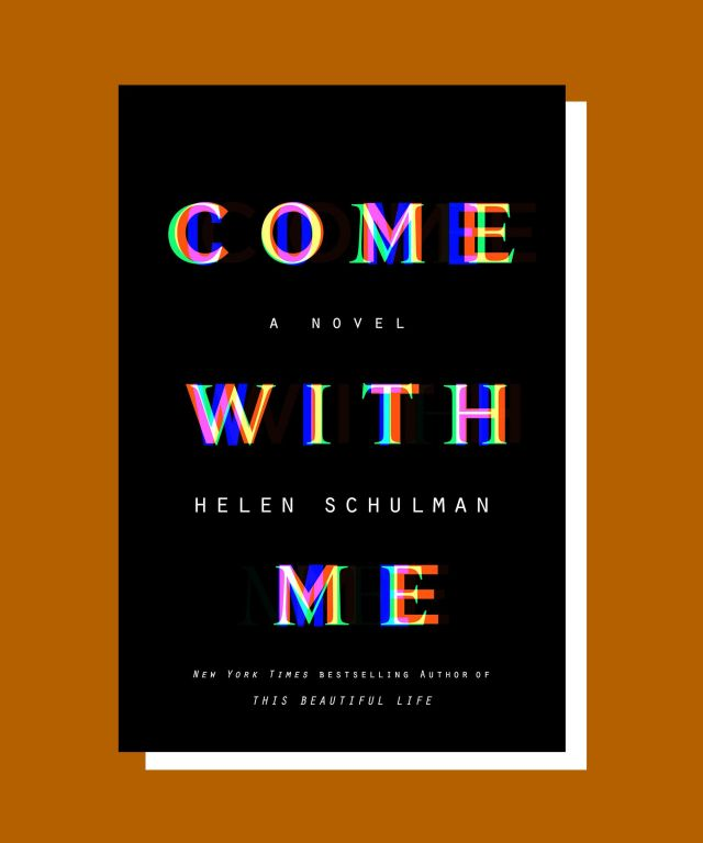 Come with Me A Novel By Helen Schulman